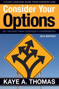 Consider Your Options: Get the Most from Your Equity Compensation The Key Bookstore