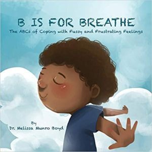 B is for Breathe: The ABCs of Coping with Fussy and Frustrating Feelings The Key Bookstore