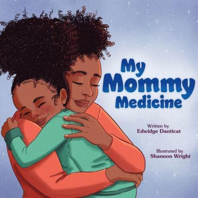 My Mommy Medicine The Key Bookstore