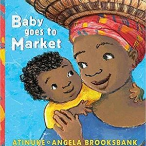 Baby Goes To Market The Key Bookstore