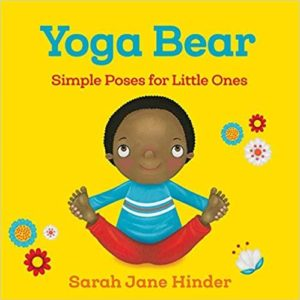 Yoga Bear: Simple Poses for Little Ones The Key Bookstore