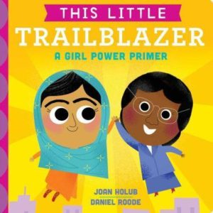 This Little Trailblazer: A Girl Power Primer The Key Bookstore