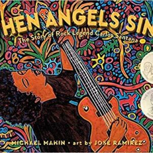 When Angels Sing: The Story of Rock Legend Carlos Santana The Key Bookstore