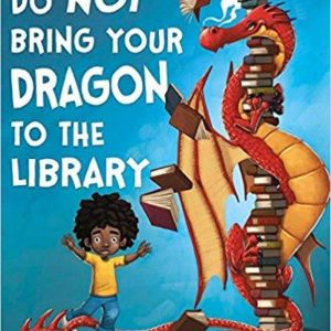 Do Not Bring Your Dragon to the Library The Key Bookstore