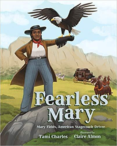Fearless Mary: Mary Fields, American Stagecoach Driver The Key Bookstore