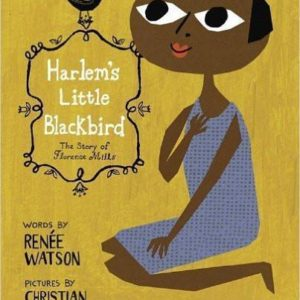 Harlem's Little Blackbird: The Story of Florence Mills The Key Bookstore