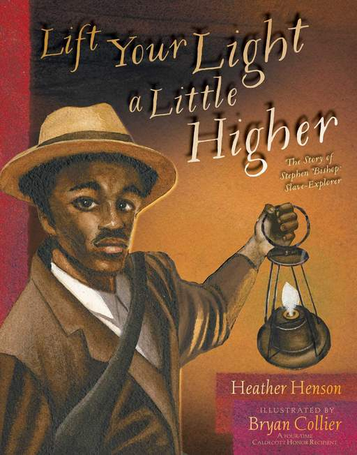 Lift Your Light a Little Higher: The Story of Stephen Bishop: Slave-Explorer The Key Bookstore