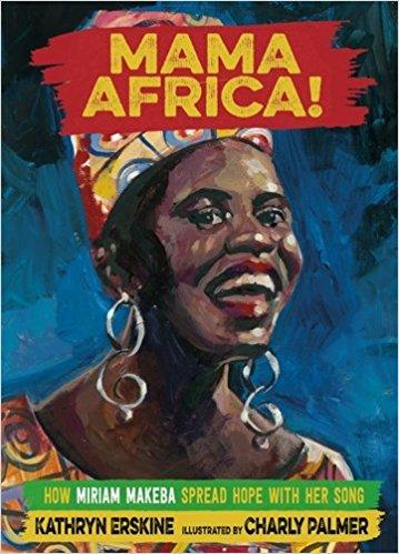 Mama Africa!: How Miriam Makeba Spread Hope with Her Song The Key Bookstore