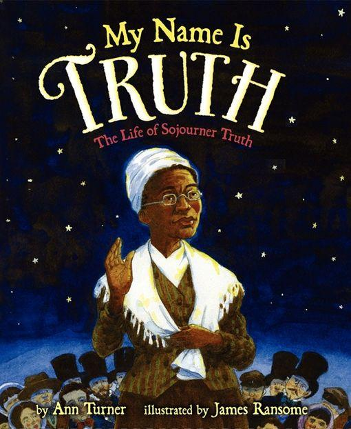 My Name Is Truth: The Life of Sojourner Truth The Key Bookstore