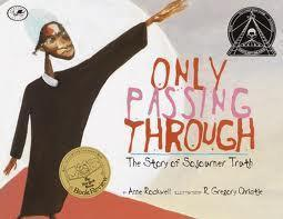 Only Passing Through: The Story of Sojourner Truth The Key Bookstore