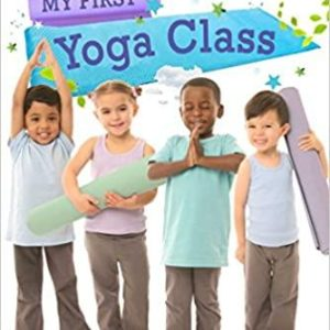 Ready to Read: My First Yoga Class (Level 1) The Key Bookstore