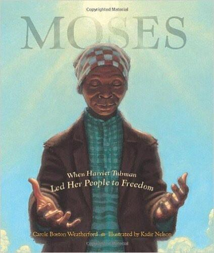 Moses: When Harriet Tubman Led Her People to Freedom The Key Bookstore