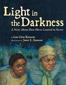 Light in the Darkness: A Story about How Slaves Learned in Secret The Key Bookstore