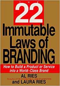 The 22 Immutable Laws of Branding: How to Build a Product or Service Into a World-Class Brand by Al Ries The Key Bookstore