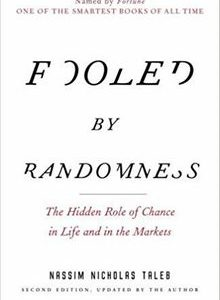 Fooled by Randomness: The Hidden Role of Chance in Life and in the Markets The Key Bookstore