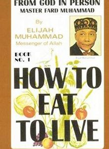 How to Eat to Live by Elijah Muhammad Book 1 The Key Bookstore