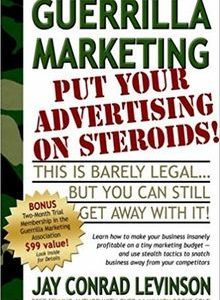 Guerrilla Marketing: Put Your Advertising on Steroids by Jay Conrad Levinson The Key Bookstore