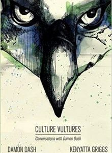 Culture Vultures by Kenyatta Khari Griggs, Damon Dash The Key Bookstore