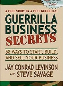 Guerrilla Business Secrets: 58 Ways to Start, Build, and Sell Your Business by Jay Conrad Levinson The Key Bookstore