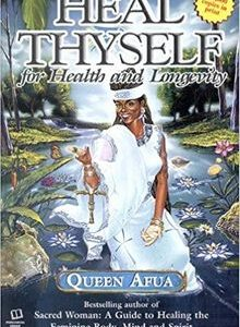 Heal Thyself: For Health and Longevity by Queen Afua The Key Bookstore