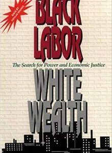 Black Labor White Wealth : The Search for Power and Economic Justice by Claud Anderson The Key Bookstore