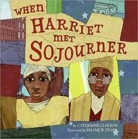 When Harriet Met Sojourner The Key Bookstore