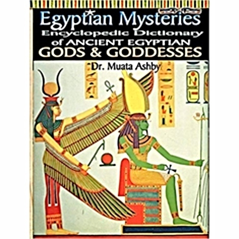 Egyptian Mysteries: Encyclopedic Dictionary of Ancient Egyptian Gods and Goddesses The Key Bookstore