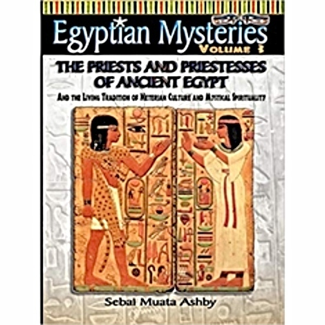 EGYPTIAN MYSTERIES: The Priests and Priestesses of Ancient Egypt. The Key Bookstore