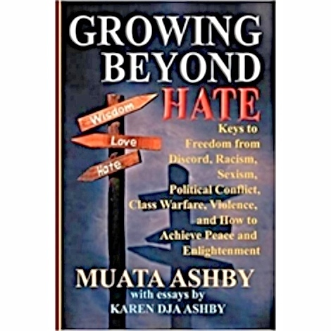 Growing Beyond Hate: Keys to Freedom from Discord, Racism, Sexism, Political Conflict, Class Warfare, Violence, and How to Achieve Peace and Enlightenment The Key Bookstore