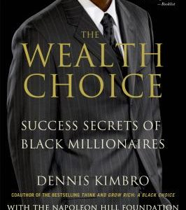 The Wealth Choice: Success Secrets of Black Millionaires The Key Bookstore