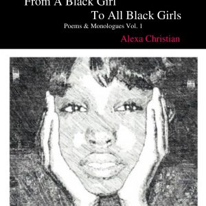 From A Black Girl To All Black Girls Poems and Monologues Vol. 1 The Key Bookstore