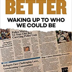Better: Waking Up to Who We Could Be The Key Bookstore