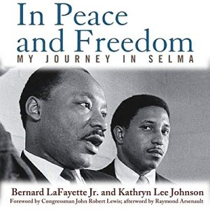In Peace and Freedom: My Journey in Selma (Civil Rights and Struggle) The Key Bookstore